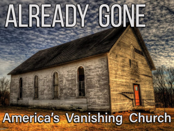 Already Gone: America's Vanishing Church, Part 1 Image