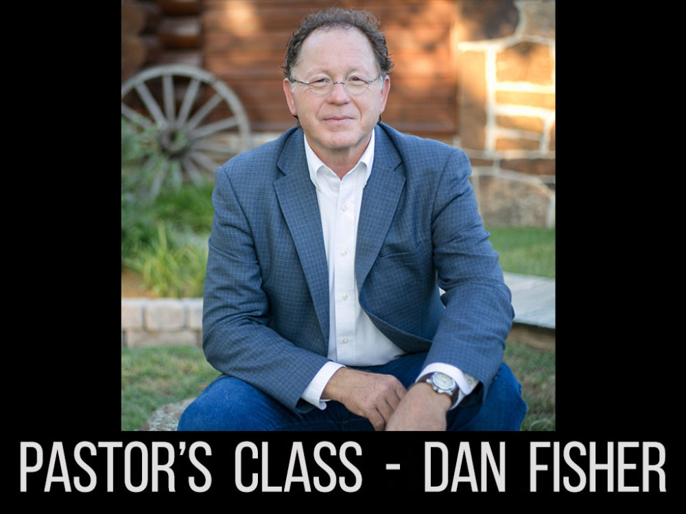 Dan Fisher - Sunday AM Pastor's Class