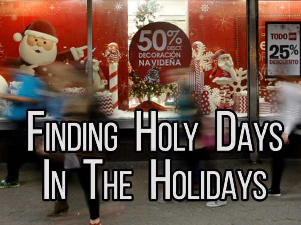 Finding Holy Days In The Holidays: The Tyranny Of The Urgent (Main Service) Image