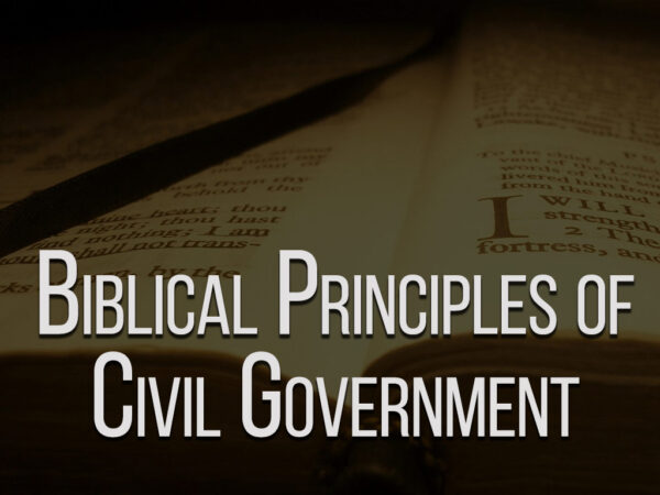 Biblical Principles of Civil Government Image
