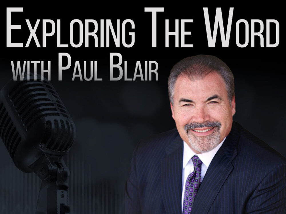 Exploring the Word with Paul Blair